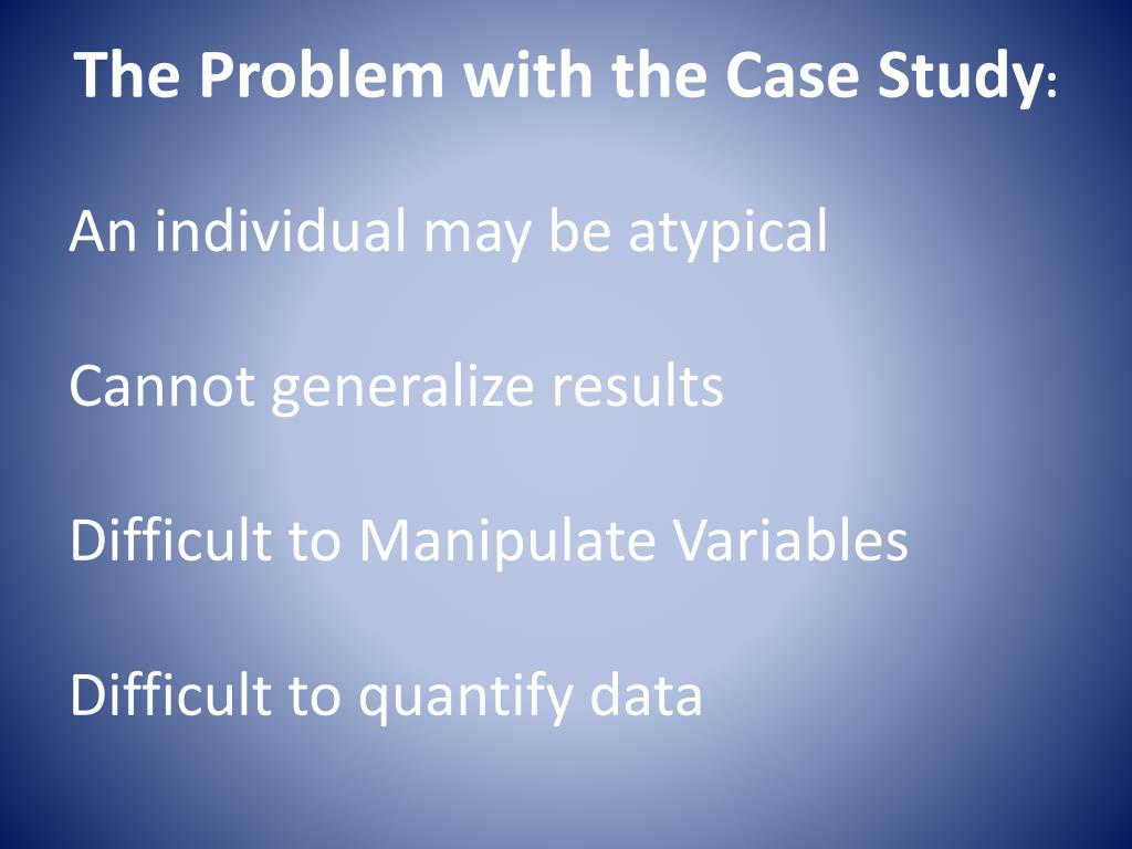 The Problem with the Case Study