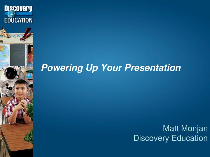 Powering up your presentation