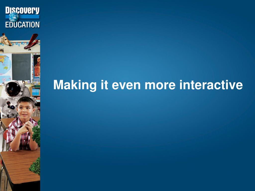 Making it even more interactive