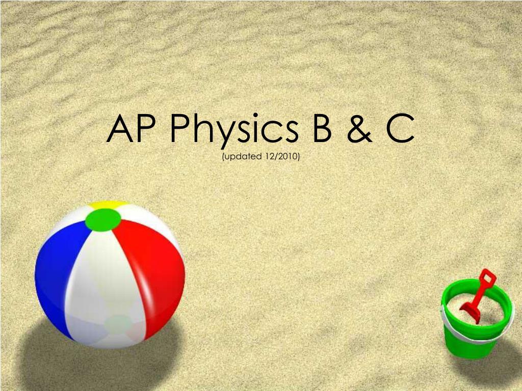 ap physics b c updated 12 2010 l.