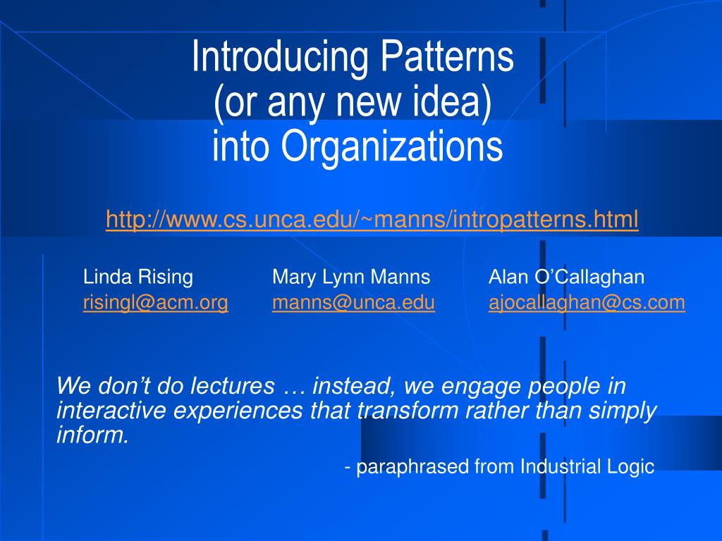 introducing patterns or any new idea into organizations