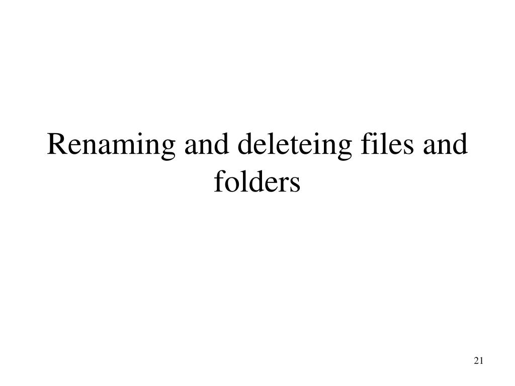 Renaming and deleteing files and folders