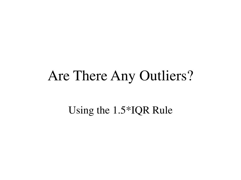 are there any outliers l.
