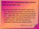 listen for the unexpected place where they found their son9