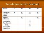 transfusion service protocol