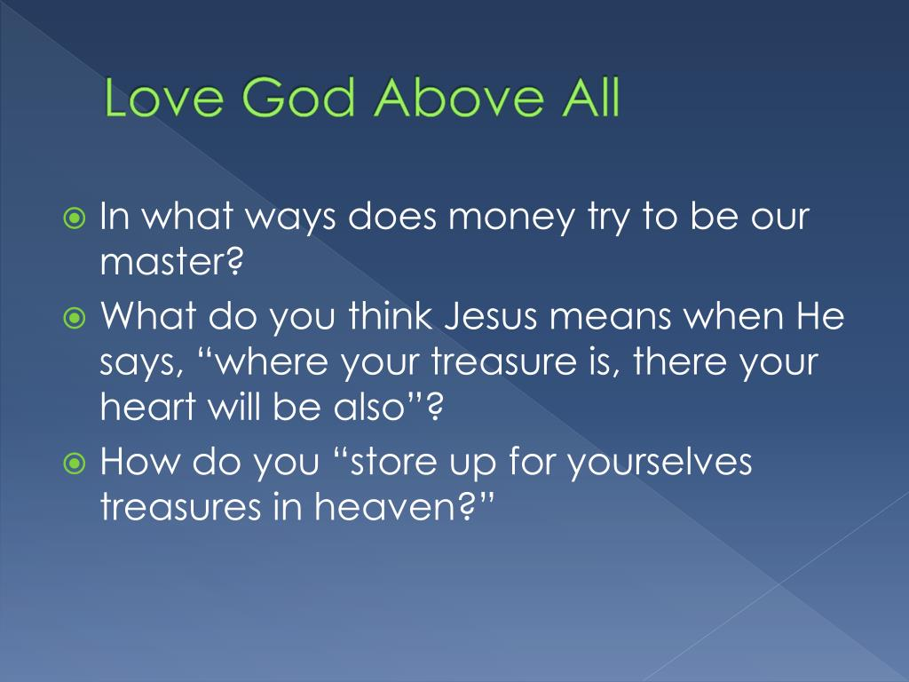 Love God Above All
