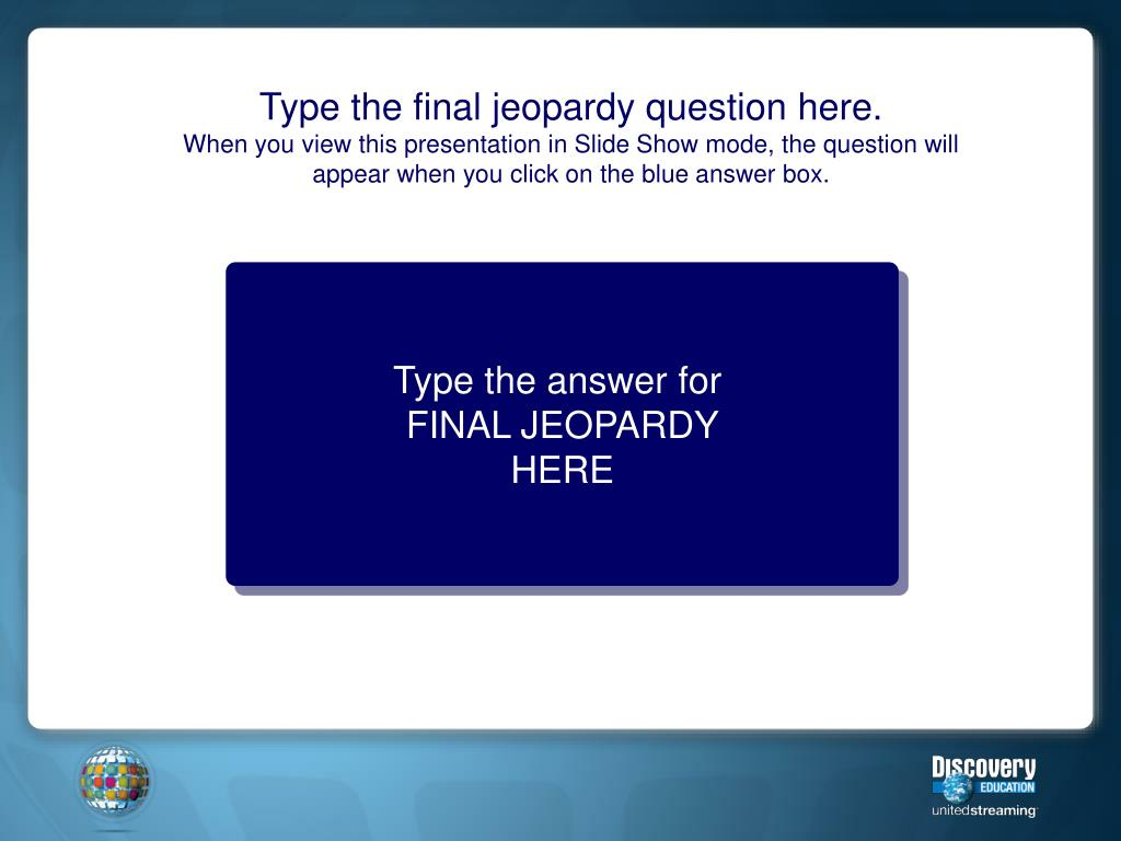 Type the final jeopardy question here.