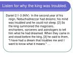 listen for why the king was troubled