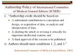 authorship policy of international committee of medical journal editors icmje