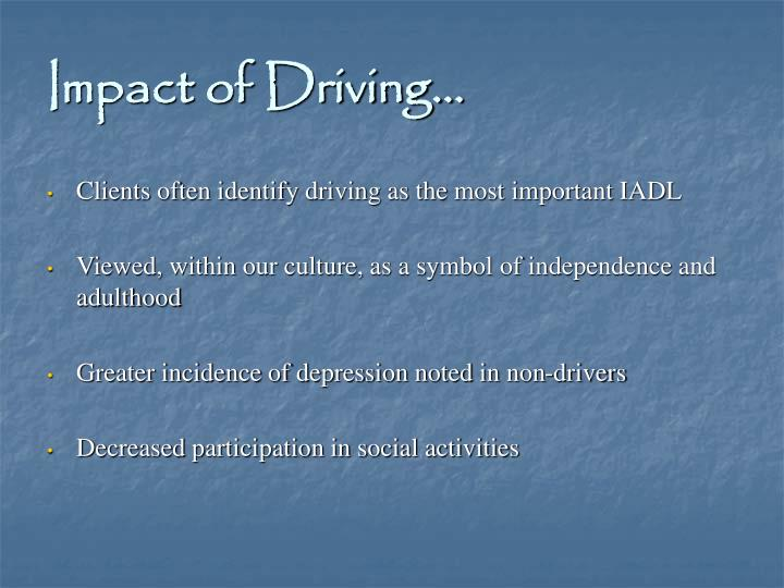 Impact of driving