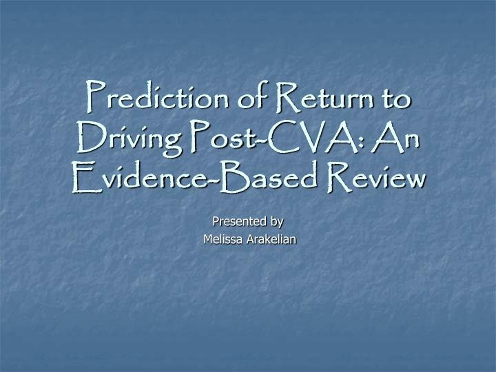 Prediction of return to driving post cva an evidence based review