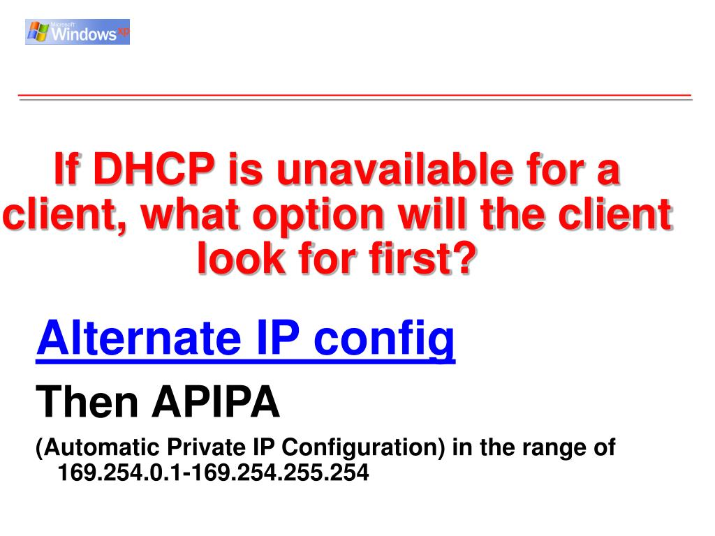If DHCP is unavailable for a client, what option will the client look for first?