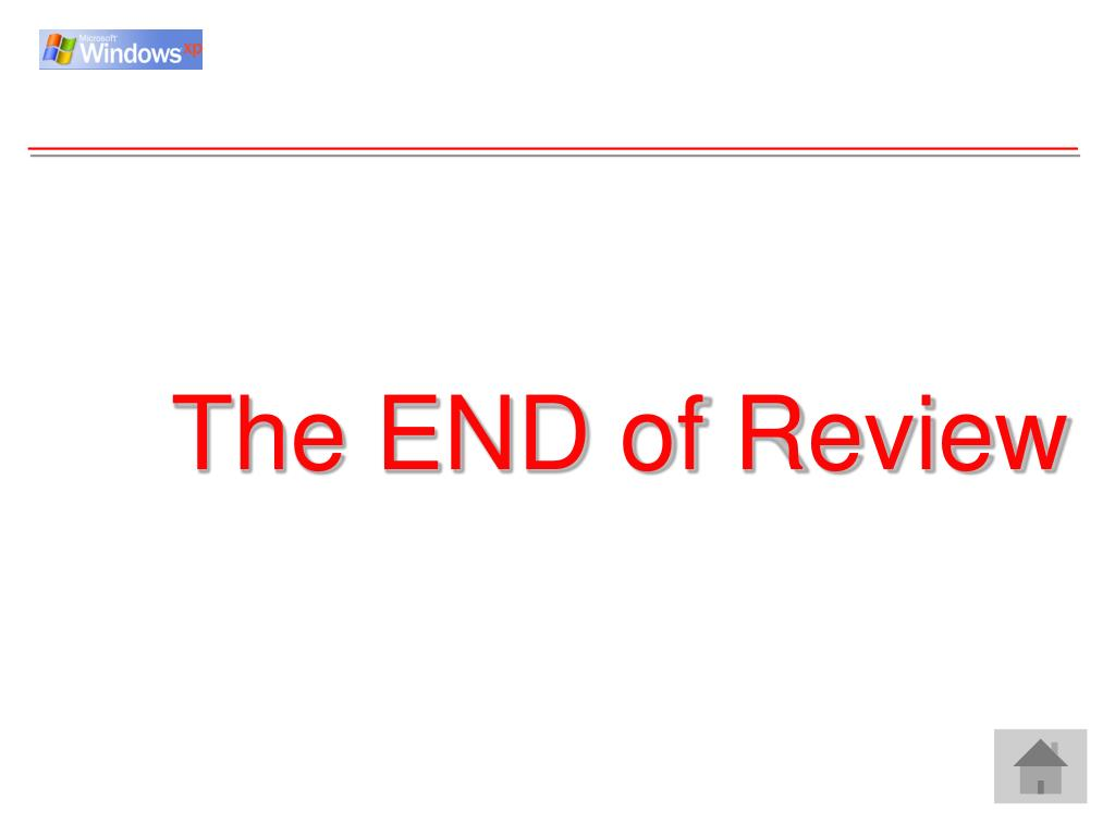 The END of Review