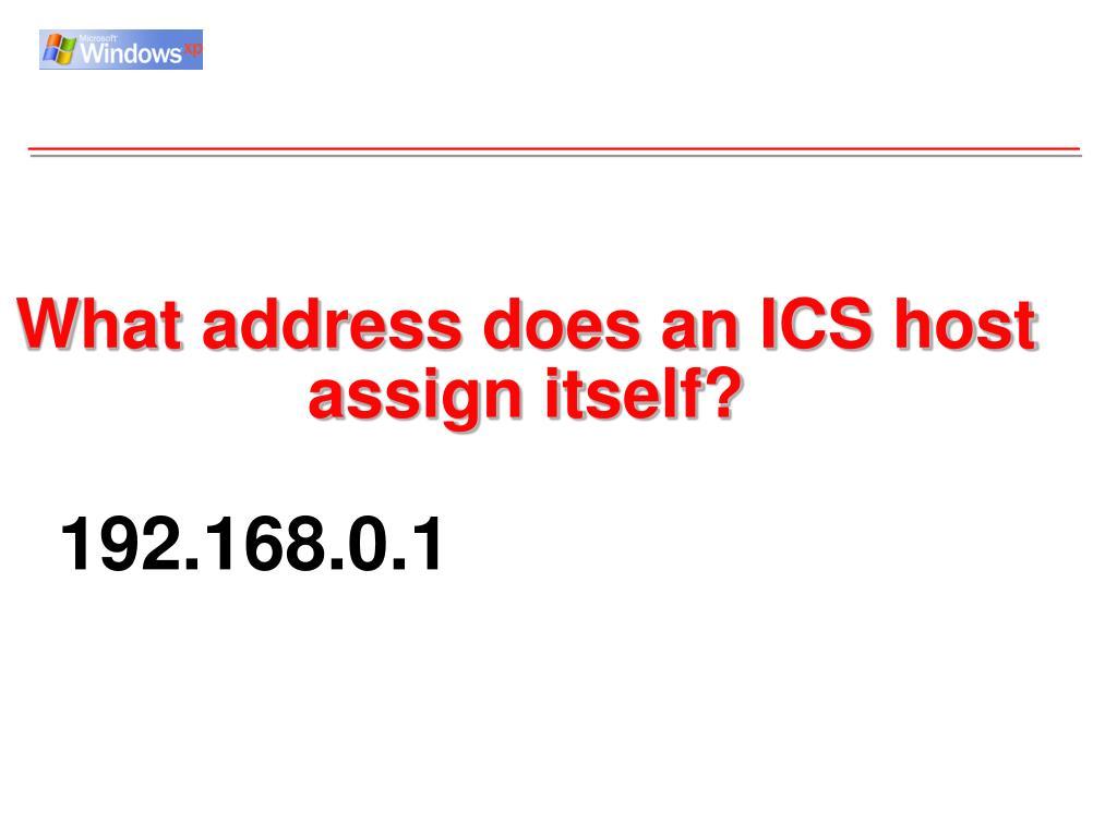 What address does an ICS host assign itself?