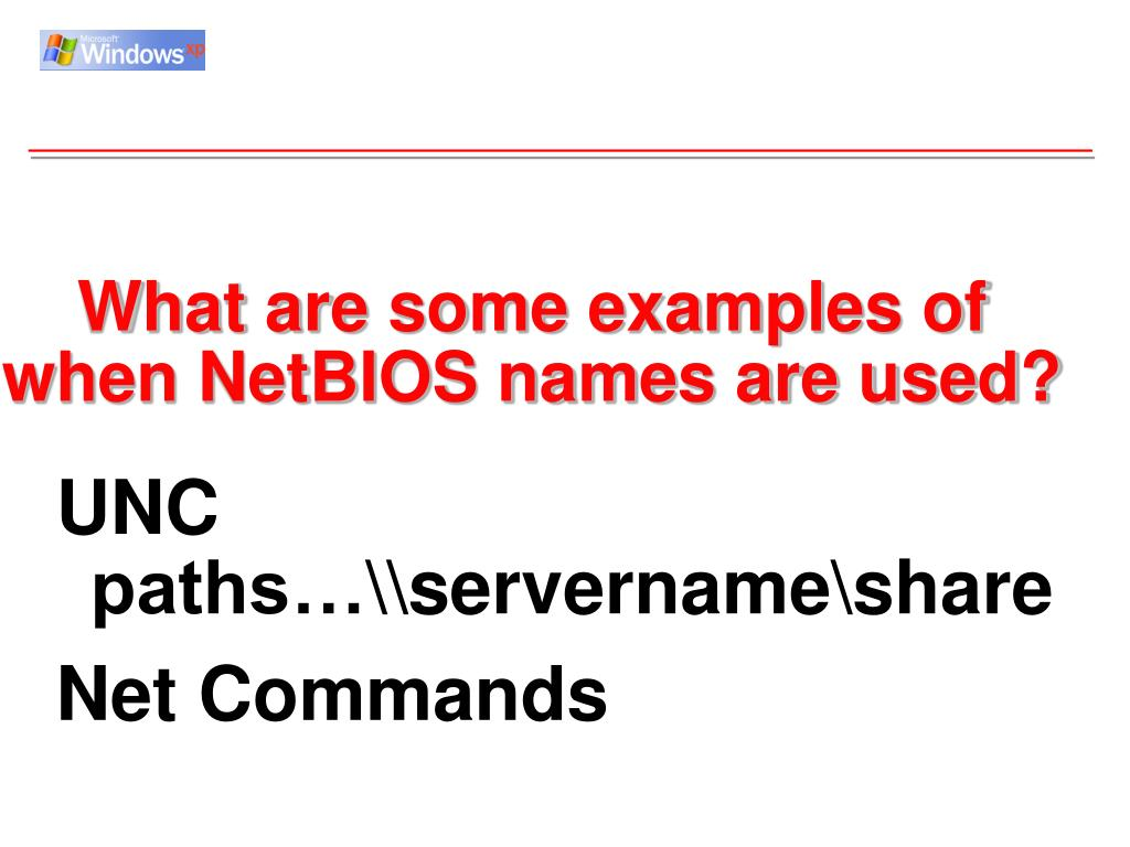 What are some examples of when NetBIOS names are used?
