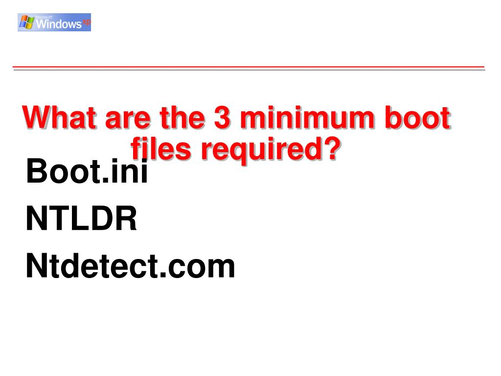 What are the 3 minimum boot files required?