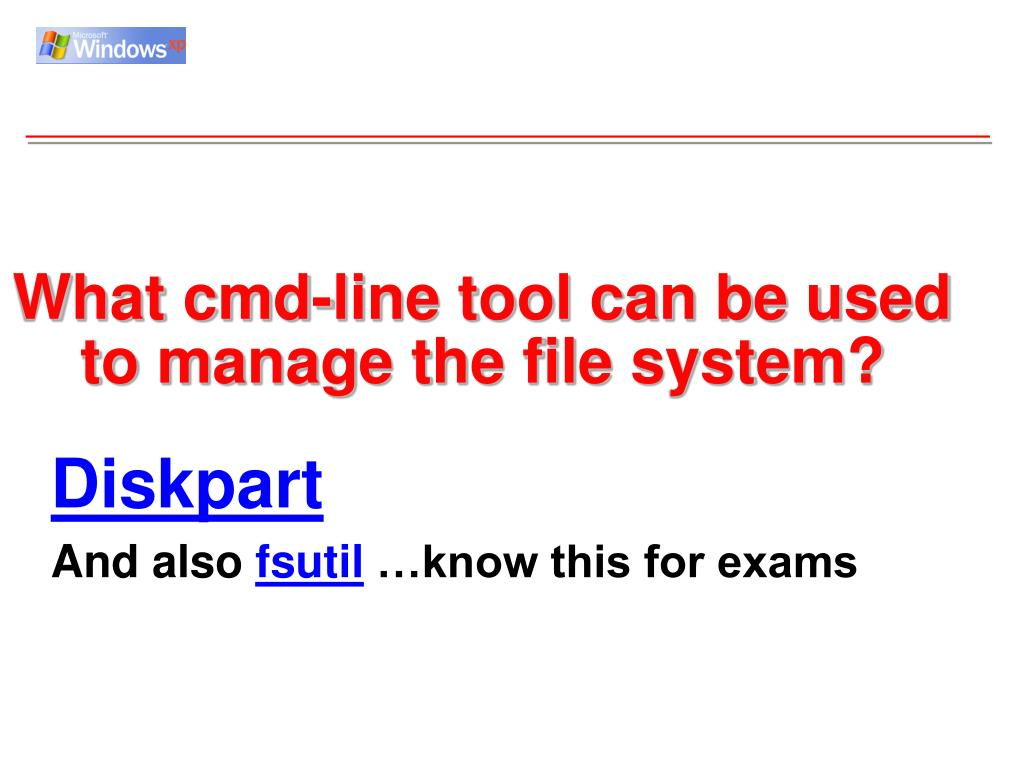What cmd-line tool can be used to manage the file system?