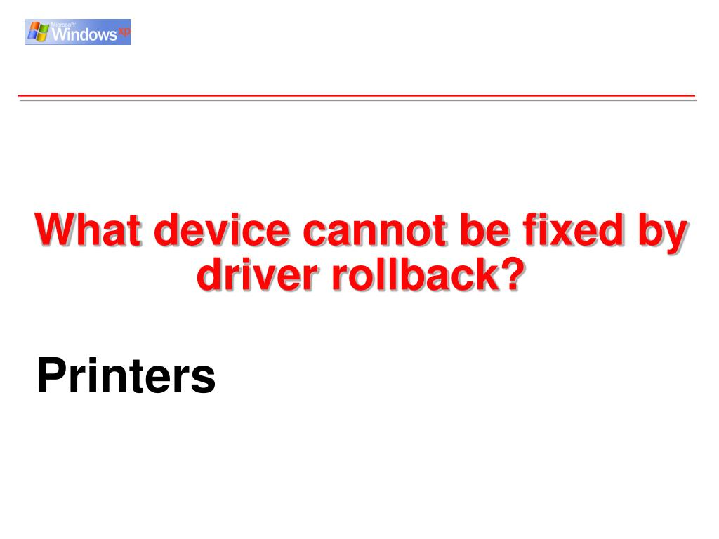 What device cannot be fixed by driver rollback?