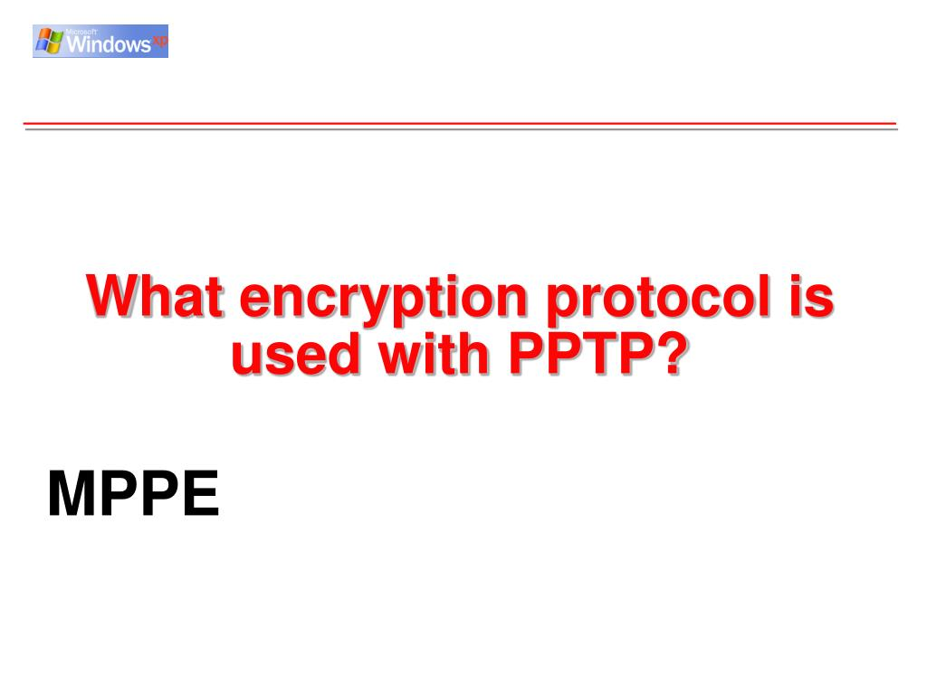 What encryption protocol is used with PPTP?