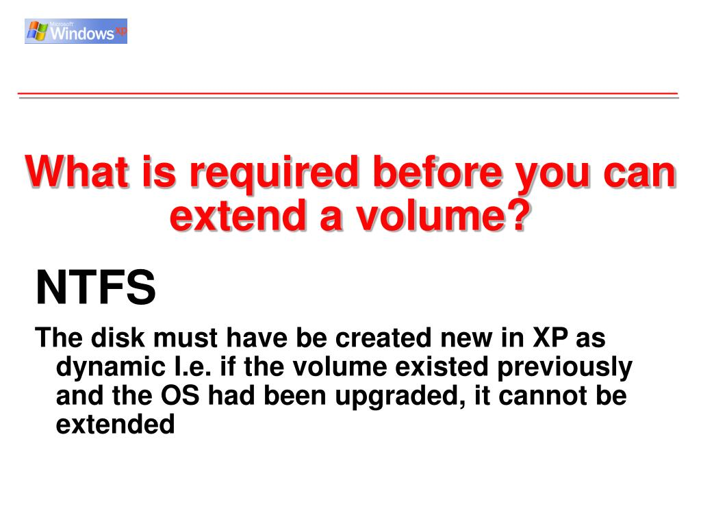 What is required before you can extend a volume?