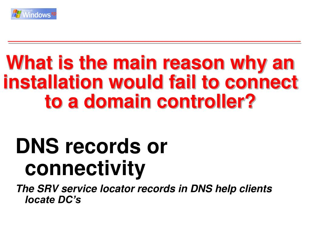 What is the main reason why an installation would fail to connect to a domain controller?