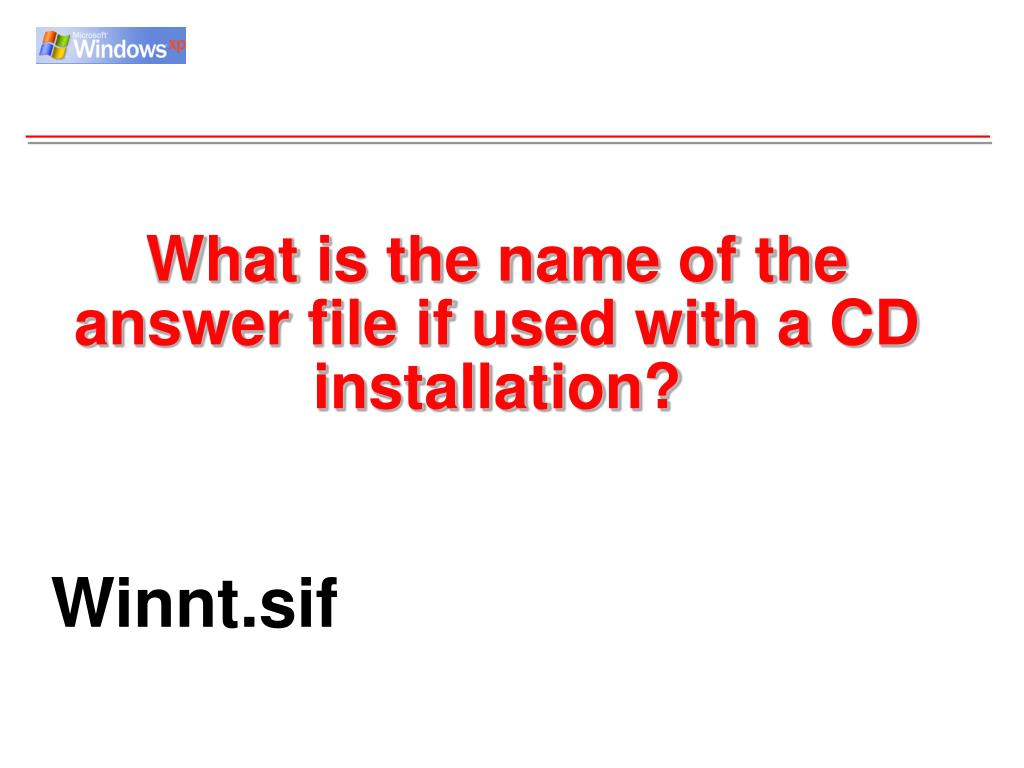 What is the name of the answer file if used with a CD installation?