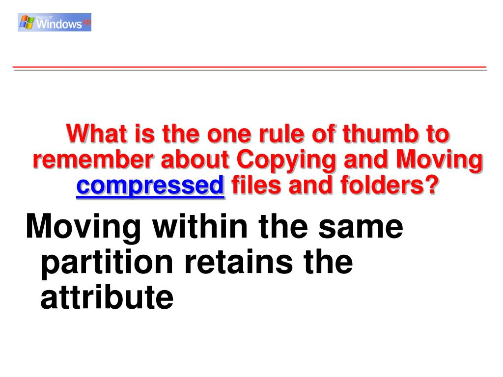What is the one rule of thumb to remember about Copying and Moving