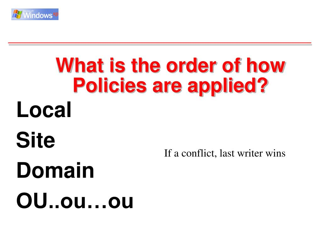 What is the order of how Policies are applied?