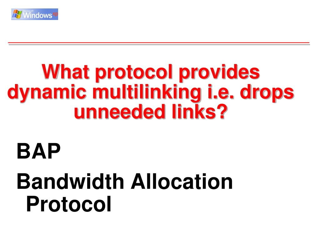 What protocol provides dynamic multilinking i.e. drops unneeded links?