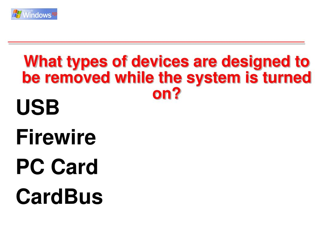 What types of devices are designed to be removed while the system is turned on?