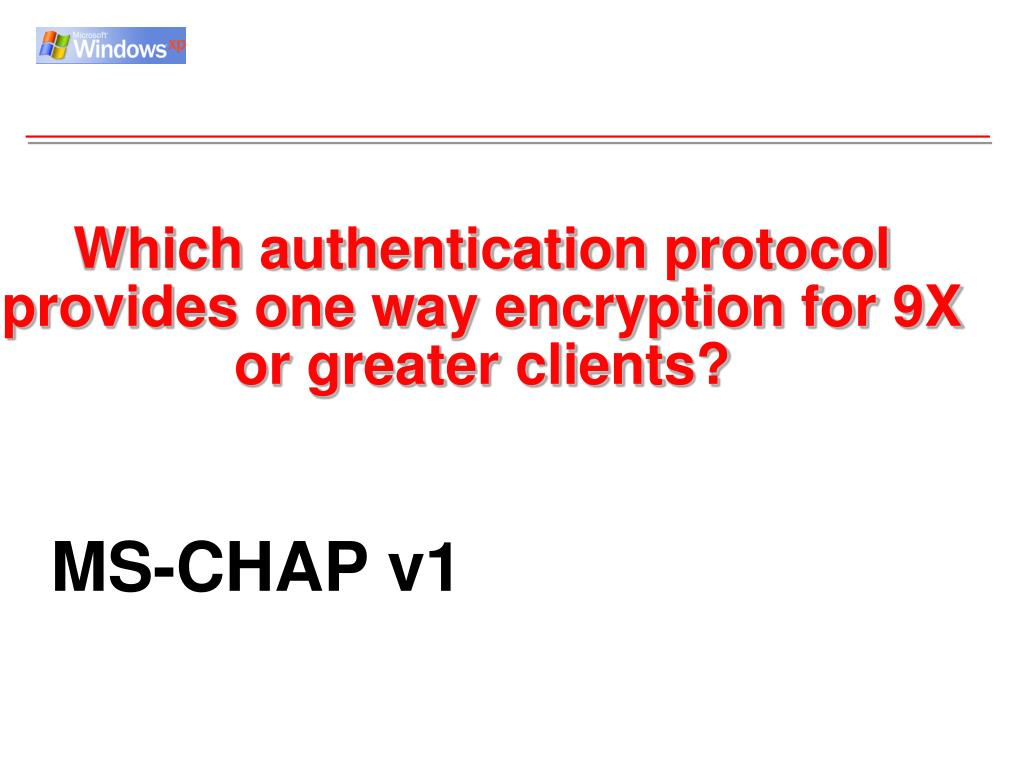 Which authentication protocol provides one way encryption for 9X or greater clients?