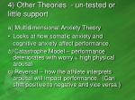 4 other theories un tested or little support