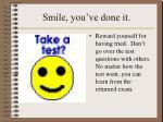 smile you ve done it