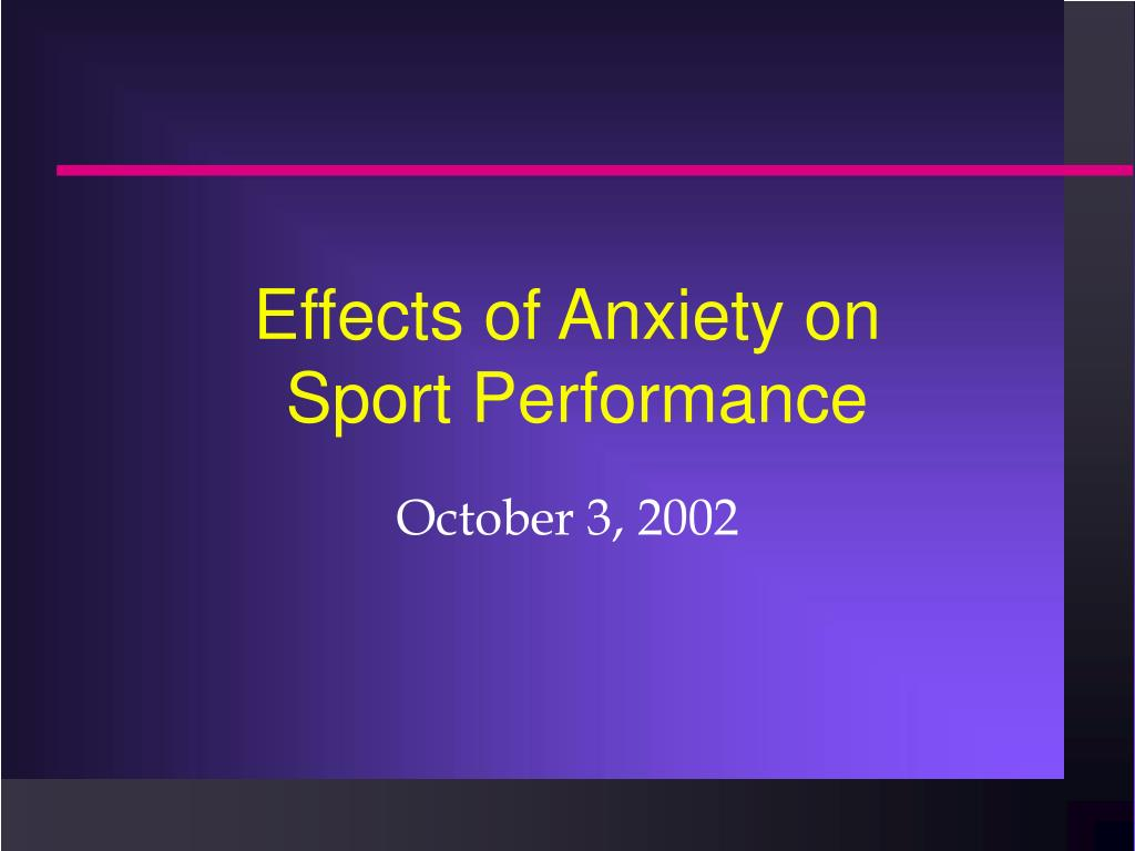 effects of anxiety on sport performance l.