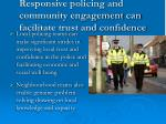 responsive policing and community engagement can facilitate trust and confidence