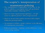the sceptic s interpretation of reassurance policing