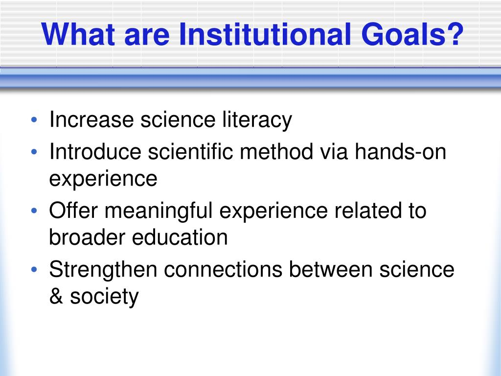 What are Institutional Goals?