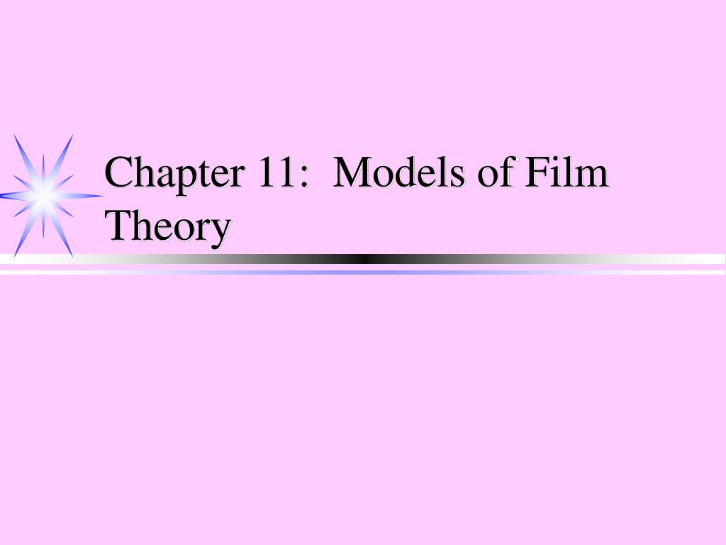 chapter 11 models of film theory l.