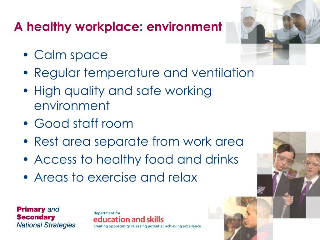 A healthy workplace: environment