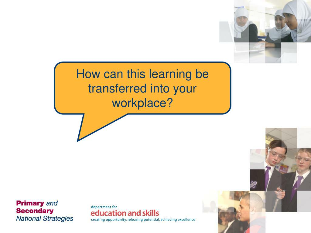 How can this learning be transferred into your workplace?
