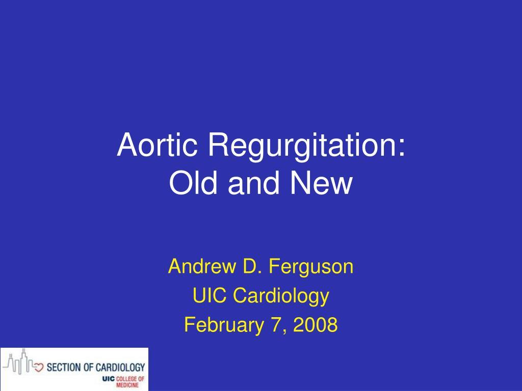 aortic regurgitation old and new l.