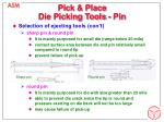 pick place die picking tools pin1
