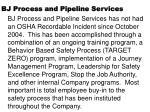 bj process and pipeline services