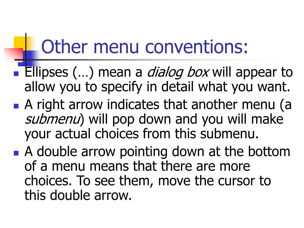 Other menu conventions: