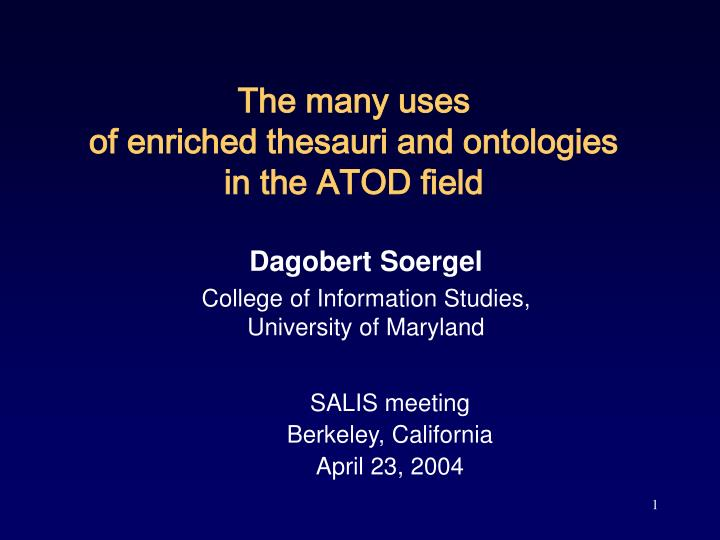 The many uses of enriched thesauri and ontologies in the atod field