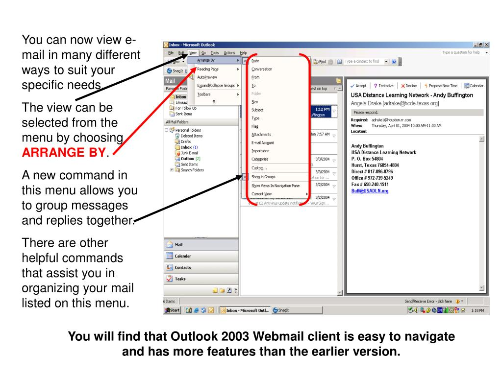 You can now view e-mail in many different ways to suit your specific needs.