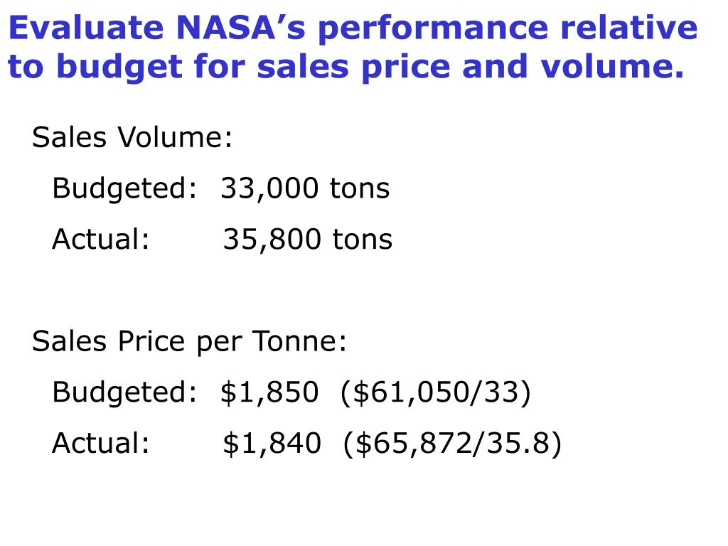 Evaluate NASA's performance relative to budget for sales price and volume.