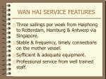 wan hai service features
