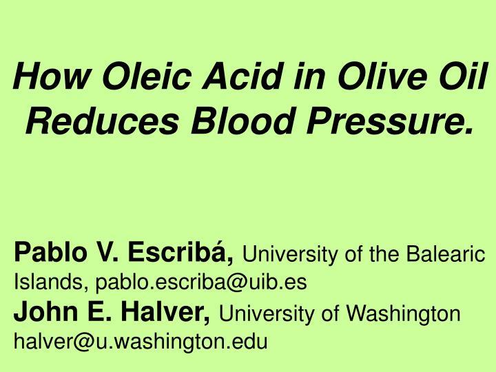 how oleic acid in olive oil reduces blood pressure n.