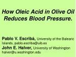 how oleic acid in olive oil reduces blood pressure